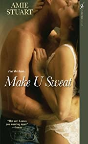 Make U Sweat av Amie Stuart