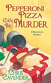 Pepperoni Pizza Can Be Murder (A Pizza…