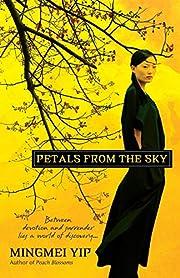 Petals From The Sky – tekijä: Mingmei Yip