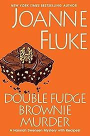 Double Fudge Brownie Murder (A Hannah…