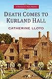 Death comes to Kurland Hall / Catherine Lloyd