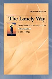 The Lonely Way: Selected Essays and Letters…