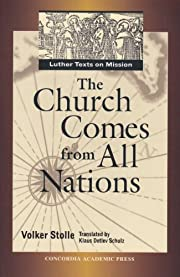The Church Comes from All Nations: Luther…