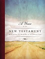 A Year in the New Testament: Meditations for…