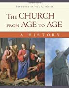 The Church from Age to Age: From Galilee to…