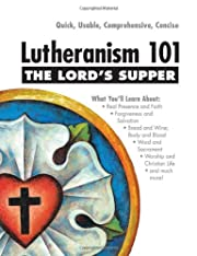 Lutheranism 101: The Lord's Supper av…