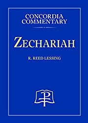 Zechariah - Concordia Commentary af R. Reed…