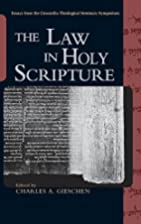The Law in Holy Scripture by Charles A.…
