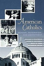 American Catholics: Gender, Generation, and…