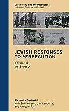 Jewish Responses to Persecution: 1938-1940…