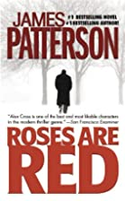 Roses Are Red (Alex Cross Book 6) by James…