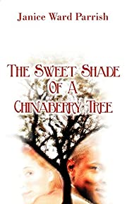 The Sweet Shade of a Chinaberry Tree de…