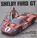 Shelby GT40: Shelby American Original Archives 1964-1967 Including GT40, Mk. II, Mk. IV, and More, Friedman, Dave
