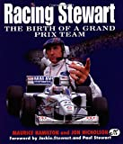 Racing Stewart : the birth of a Grand Prix team / Maurice Hamilton and Jon Nicholson
