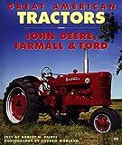 Great American tractors : Big Green, John Deere GP tractors / text by Robert N. Pripps ; photos by Andrew Morland