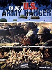 To Be a U. S. Army Ranger de Russ Bryant