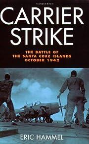 Carrier Strike: The Battle of the Santa Cruz…
