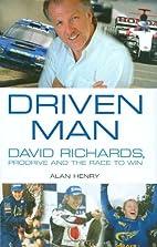 Driven Man: David Richards, Prodrive and the…