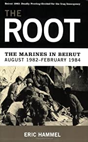 The Root: The Marines in Beirut,August…