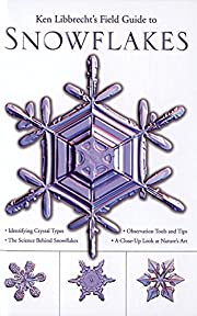 Ken Libbrecht's Field Guide to Snowflakes…