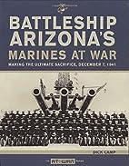 Battleship Arizona's Marines At War:…