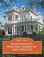 Plantations & Historic Homes of New Orleans…