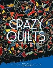 Crazy quilts : history, techniques,…