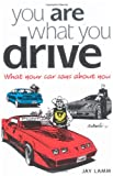 You Are What You Drive: What Your Car Says…