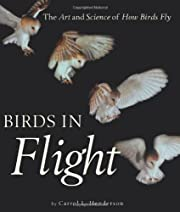 Birds in Flight: The Art and Science of How…