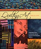 Quilting art : inspiration, ideas & innovative works from 20 contemporary quilters / Spike Gillespie