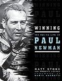 Winning : the racing life of Paul Newman / Matt Stone and Preston Lerner