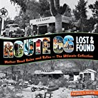 Route 66 Lost & Found: Mother Road Ruins and…