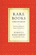Rare Books Uncovered: True Stories of…
