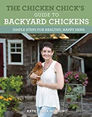 The Chicken Chick's Guide to Backyard…