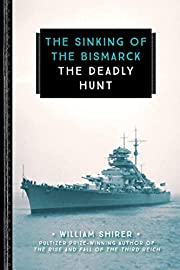 The Sinking of the Bismarck: The Deadly Hunt…