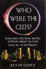 Who Were the Celts? de Kevin Duffy