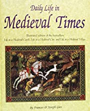 Daily Life in Medieval Times de frances and…