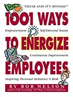 1001 Ways to Energize Employees by Bob…