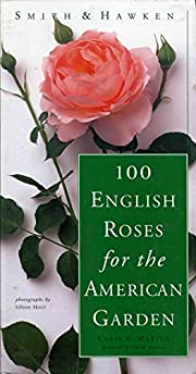 Smith & Hawken: 100 English Roses for the…