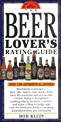 The Beer Lover's Rating Guide: Revised and Updated - Bob Klein