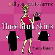 Three Black Skirts : All You Need To Survive…