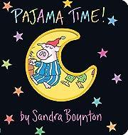 Pajama Time! (Boynton on Board) de Sandra…