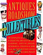 Antiques Roadshow Collectibles: The Complete…
