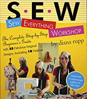 Sew Everything Workshop: The Complete…