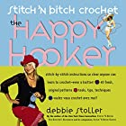 Stitch 'N Bitch Crochet: The Happy Hooker by…