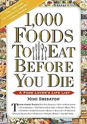 1,000 Foods To Eat Before You Die: A Food…