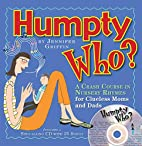 Humpty Who?: A Crash Course in 80 Nursery…