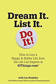 Dream It. List It. Do It!: How to Live a…