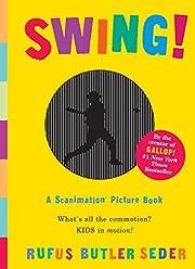 Swing!: A Scanimation Picture Book de Rufus…