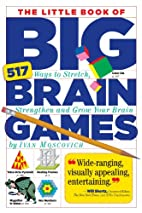 The Little Book of Big Brain Games: 517 Ways…